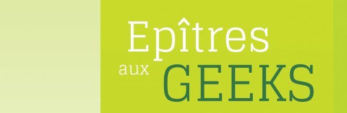 Epîtres aux Geeks – Jean-René Moret et Christoph Charles
